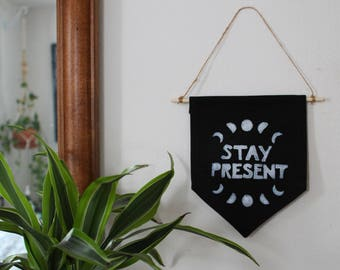 Block Printed Banner, Stay Present. Mindful home decor. Everyday mindfulness reminder. Phases of the moon. Be Here Now.