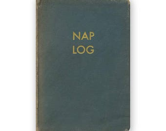 Nap Logs - JOURNAL - Humor - Gift