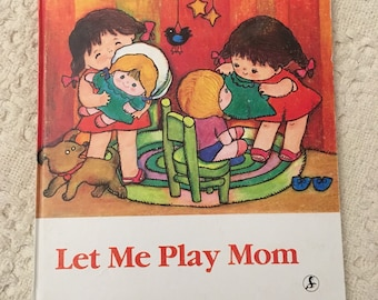 Let Me Play Mom by Wu Qi Illustrated by He Yanrong, Childrens Book, Vintage Childrens Book, Book for Children