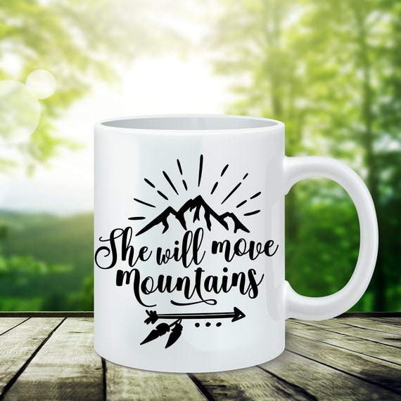 Coffee Mug She Will Move Mountains - Motivational Mug