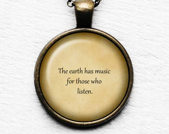 "William Shakespeare ""The earth has music for those who listen."" Pendant & Necklace"