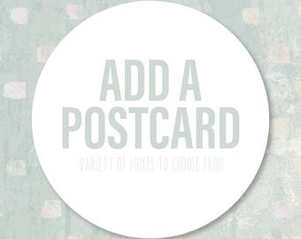 Add a Postcard to Any Card! Choose from a variety of different fonts!