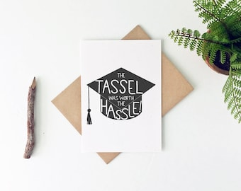 Funny Graduation Card - College Graduation Card - High School Graduation Card -The Tassel Was Worth The Hassle