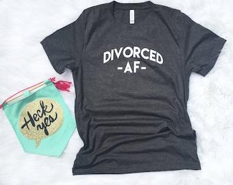 Divorced AF Shirt for Women, Divorced shirt, Divorced AF Shirt, Graphic tee, AF t-shirt, Divorced t-shirt, funny gift, end of marriage, gift