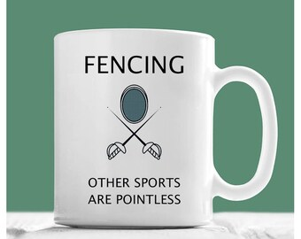 Fencing Mug, Fencing Other Sports Are Pointless, Funny Fencing Mug, Fencing Coffee Mug, Fencing Gifts, Fencing Sport Gifts