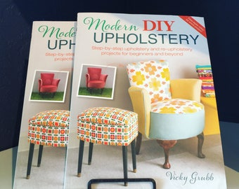 Modern DIY Upholstery Guide Book  ~ Home Decor ~ DIY Book ~ Upholstery class - re-purpose