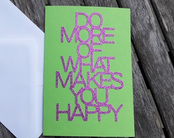 "Postcard/Greeting card/with saying in Glitter ""do more of what makes you Happy"""