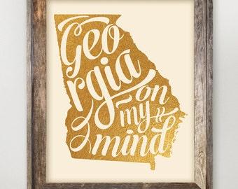 Georgia Printable • Georgia on My Mind Faux Gold Foil •Georgia Typography Quote •Georgia State Art Print 8 x 10 and 11 x 14