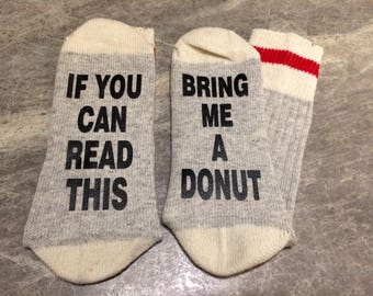 If You Can Read This ... Bring Me A Donut (Socks)