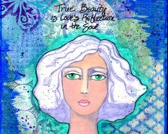 True Beauty, mixed media art, women art, mantra art, soul, beauty