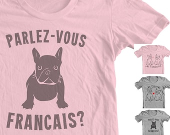 "FRENCH BULLDOG SHIRT Frenchie T shirt ""Parlez-vous Francais? Do you Speak French? Tee Slogan gift women Tumbler Quote Graphic Tee Frenchy"
