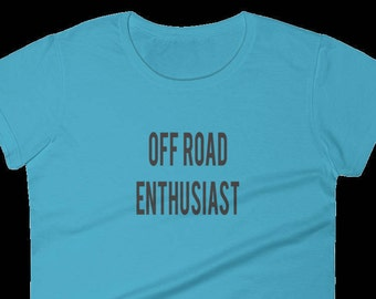 Off Road Enthusiast - Comfy & Casual Ladies Outdoor Wear T Shirt