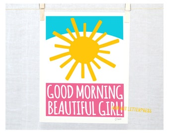 Good Morning Beautiful Girl, Sunshine Art, Girl's Room Decor, Modern Nursery Art, Typography Art