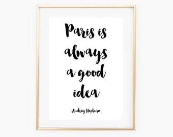 Paris Is Always A Good Idea - Audrey Hepburn Quote - A4 Size - Typography Quote Print
