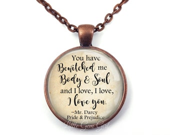 Jane Austen Pride and Prejudice Necklace - Mr Darcy You Have Bewitched Me Body and Soul Inspirational Love Quote Pendant Jewelry
