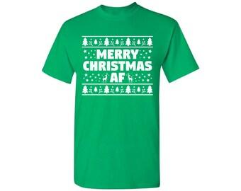 Merry Christmas AF Shirt Ugly Christmas Shirt Ugly Christmas af t-shirt Christmas tshirts for men Mens Holiday Tee holiday top Gift for him