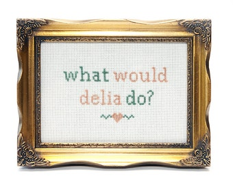 What Would Delia Do? Instant Download Cross Stitch Chart