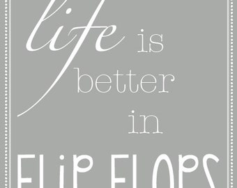 "INSTANT DOWNLOAD Life is Better in Flip Flops 8""x10"" Wall Art  - PDF Printable"