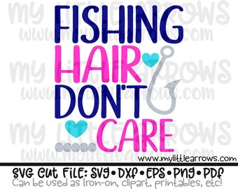Fishing hair don't care svg | lake svg | lake clipart | fishing svg | girl fishing svg | womens lake shirt |  SVG, DXF, Eps, png pdf Files