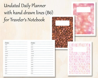 B6 TN   3 covers   Undated (Timed) Daily Planner with 3 covers   Hand drawn lines for Traveler's Notebook   Planner Insert