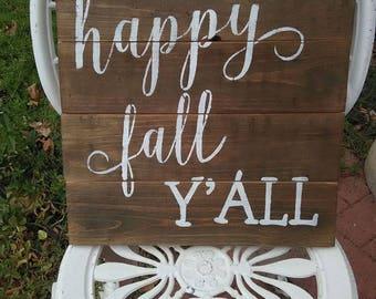 Happy Fall Y'all, pumpkin, fall decor, fall farmhouse, autumn decor, fall quote, Thanksgiving sign, rustic fall sign, pumpkin everything