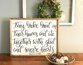They broke bread in their homes and ate together with glad and sincere hearts sign, dining room decor, dining room sign, Acts 2:46 sign