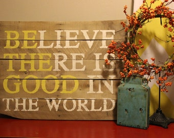 "Be The Good (Yellow) Pallet Sign 24""x36"" - Custom Pallet Sign"