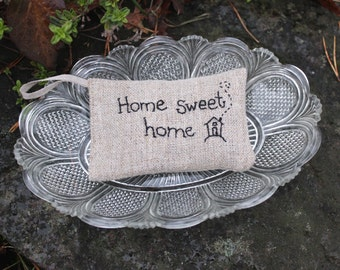 Home sweet home and tiny house Lavender sachet in linen with hand embroidered text