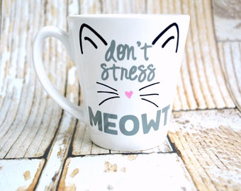 Don't Stress Meowt, Christmas wife Gift, Coffee Lover Gift, Cat Lover Gift, Coffee Gift, Cat Mom Mug, Crazy Cat Lady, Right Meow, prt gift