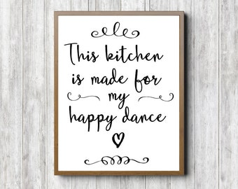 Kitchen Quote Sign - Kitchen Wall Art - This Kitchen Is Made For My Happy Dance - Typography Print - Monochrome Art - Kitchen Wall Decor