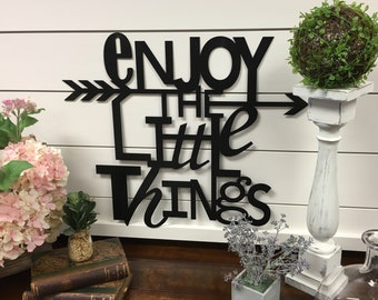 Enjoy the Little Things Metal Sign