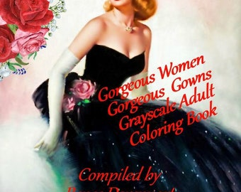 PDF of Gorgeous Women Gorgeous Gowns Grayscale Adult Coloring Pages ~ 30 Pages - Revised May 2018