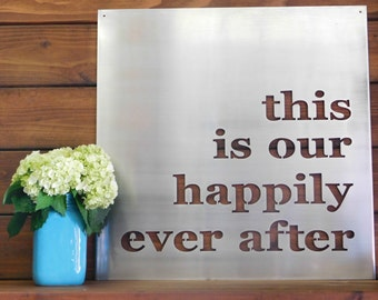 This Is Our Happily Ever After, Metal Sign, Metal Wall Art, Happily Ever After Sign