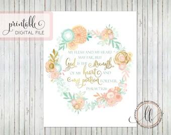 Psalm 73 Print - Christian Art - Scripture Art - My flesh and my heart may fail - 8x10 - Printable Art