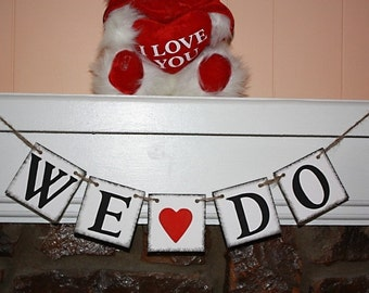 WE DO Wedding Banner - Engagement Party Decoration - Photo Prop