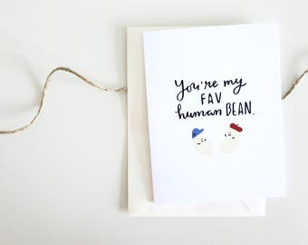 You're My Fav Human Bean- Friendship Card | Valentines Day Card | Bean Card | Cute Card | Appreciation Card | Any Occasion Card | Witty Card