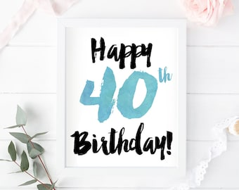 40th Birthday printable, card, gift, sign, instant download, greeting, Happy 40th birthday,  happy birthday poster, 40th