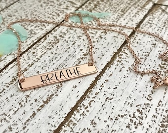 Breathe necklace--rose gold bar necklace--breathe jewelry--encouragement jewelry--daily reminder--inspirational