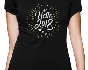 Hello 2018! New Years Eve Party Women T-Shirt