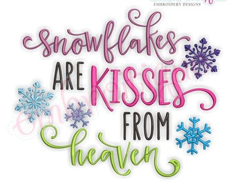 Snowflakes Are Kisses From Heaven- Winter Holiday Design - Instant Download Machine Embroidery Design