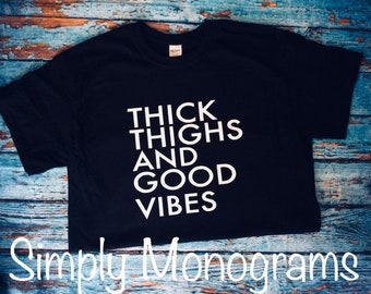 Thick Thighs and Good Vibes Tee
