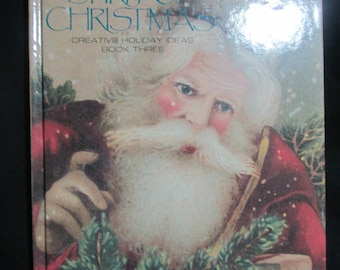 The Spirit of Christmas Creative Holiday Ideas Book Three from Leisure Arts