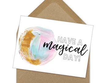 have a magical day, printable card | A6