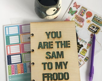 Sam to My Frodo Refillable Journal