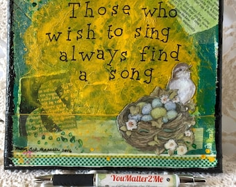 Those Who Wish to Sing Always Find a Song - Mixed Media Wall Art