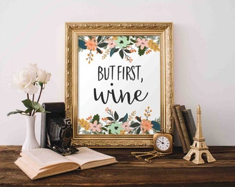 Printable Wall Art, But First Wine printable, Home art floral Home decor gallery wall home poster apartment decor wine quote printable