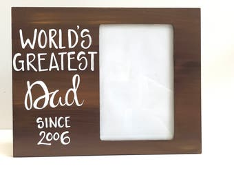 World's Greatest Dad picture frame. Hand painted photo frame with cutom year. Great gift for Dad Ready to ship or made Custom picture frame.