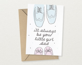 I'll Always Be Your Little Girl - Father's Day Card - Card For Dad - Card For Pop - Happy Father's Day