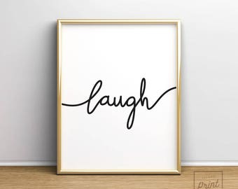 Laugh Printable, Printable Art, Laugh Print, Laugh Poster, Mothers Day Gift, Gift For Mom, Gift For Her, Laugh Wall Art, Laugh Typography