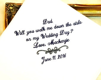 Will you WALK ME down Aisle  on my wedding day - Gift for Father of the Bride Handkerchief - Weddings - Wedding Accessory